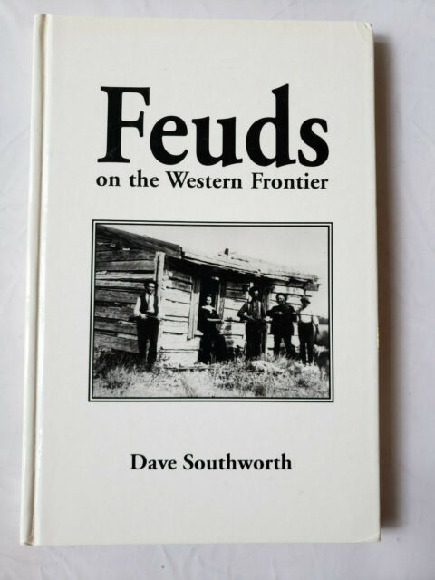 Feuds on the Western Frontier by Dave Southworth (1999, Hardcover)