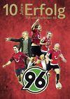 10 Jahre Erfolg - TUI und Hannover 96 (2012, Gebundene Ausgabe)