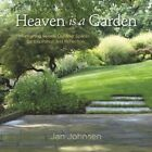 Heaven Is a Garden: Designing Serene Outdoor Spaces for Inspiration and Reflection by Jan Johnsen (Hardback, 2014)