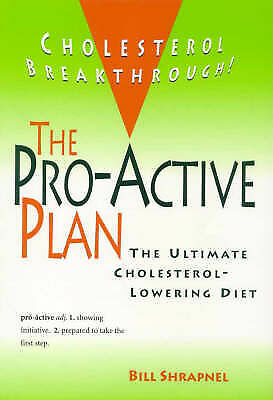 The Pro-Active Plan: The Ultimate Cholesterol-Lowering Diet by Bill Shrapnel...