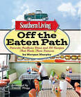 Southern Living Off the Eaten Path: Favorite Southern Dives and 150 Recipes That Made Them Famous by Editors of Southern Living Magazine, Morgan Murphy (Paperback / softback, 2011)