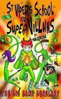 St Viper's School for Super Villains: The Big Bank Burglary by Kim Donovan (Paperback, 2013)