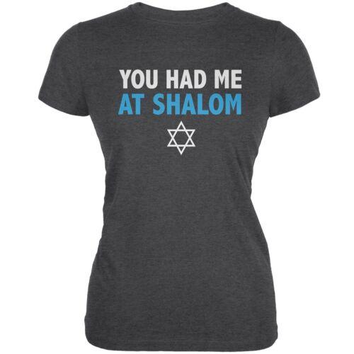You Had Me At Shalom Dark Heather Juniors Soft T-Shirt