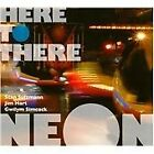 Neon - Here to There (2008)