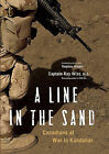A Line in the Sand: Canadians at War in Kandahar by Ray Wiss (Paperback / softback, 2011)