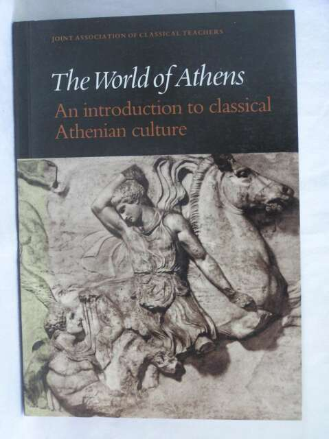 The World of Athens (Reading Greek) (Reading Greek), Joint Association of Classi