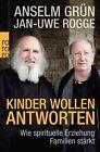 Kinder wollen Antworten von Pater Anselm Grün und Jan Uwe Rogge (2012, Taschenbuch)