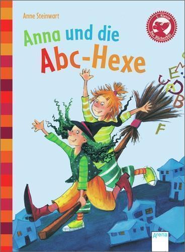 Anna und die ABC-Hexe von Anne Steinwart (2013, Gebundene Ausgabe)