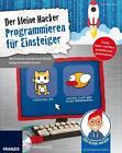 Der kleine Hacker: Programmieren für Einsteiger von Christian Immler (2015, Taschenbuch)