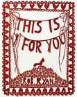 This Is for You by Rob Ryan (Hardback)