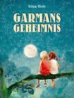 Garmans Geheimnis von Stian Hole (2012, Gebundene Ausgabe)