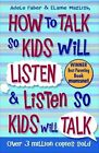 How to Talk to Kids So Kids Will Listen and Listen So Kids Will Talk by Elaine Mazlish, Adele Faber (Paperback, 2012)