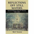 Reflections off Still Waters Second Baptist Church History 9780595341412