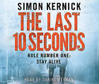 The Last 10 Seconds: (Tina Boyd 5) by Simon Kernick (CD-Audio, 2010)
