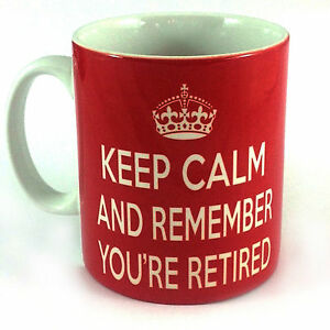 NEW-KEEP-CALM-AND-REMEMBER-YOU-039-RE-RETIRED-GIFT-MUG-CUP-RETIREMENT-PRESENT-RETRO