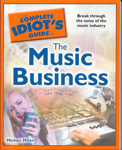 """the Complete Stupide's Guide To The Music Business"" Brand New Book On Vente Rare!!!-afficher Le Titre D'origine"