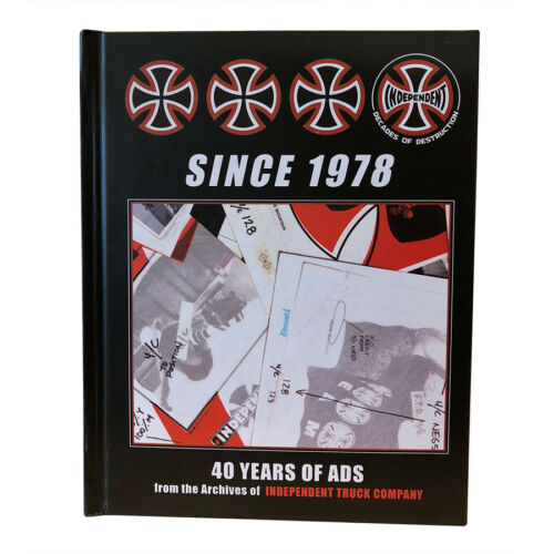 INDEPENDENT TRUCKS Since 1978 - 40 Years of Ads Hardcover Skateboarding Book
