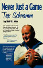 Never Just a Game: Tex Schramm by Bob St John (Paperback / softback, 2006)