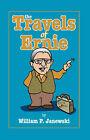The Travels of Ernie by William P. Janewski (Hardback, 2007)