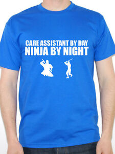 708e7472 Funny Care Assistant T-Shirt - CARE ASSISTANT BY DAY NINJA BY ...