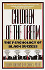 Children of the Dream: the Psychology of Black Success by Audrey T. Edwards (Paperback, 1993)