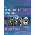 Neuroradiology Imaging Case Review by Efrat Saraf-Lavi, Laurie A. Loevner, David M. Yousem (Paperback, 2016)