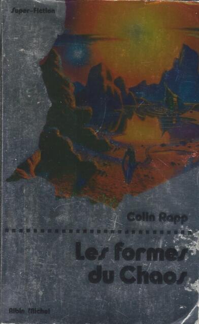 Les formes du chaos - Colin Rapp - Albin Michel 1977 [Bon état]