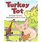 Turkey Tot by George Shannon (2013, Hardcover)