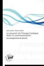 Le Pouvoir de l'Image Iconique Dans la Communication by Lakehal Saliha (2014,...