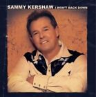 I Won't Back Down by Sammy Kershaw (CD, Jun-2015, Cleopatra)
