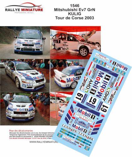 DECALS 1//24 REF 1546 MITSUBISHI LANCER KULIG RALLYE TOUR DE CORSE 2003 RALLY WRC