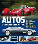 Autos der Superlative von Michael Dörflinger (2010, Gebundene Ausgabe)