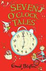 Seven O'Clock Tales by Enid Blyton (Paperback, 2008)