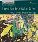 Inspiration Botanischer Garten von Martin Staufner (2013, Gebundene Ausgabe)