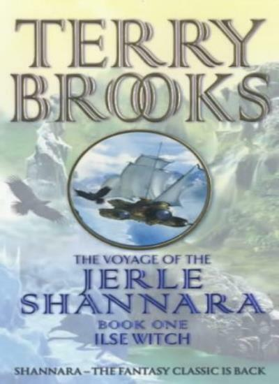 Ilse Witch: The Voyage of the Jerle Shannara 1: Ilse Witch Bk. 1 By Terry Brook
