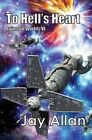 To Hell's Heart: Crimson Worlds VI by Jay Allan (Paperback / softback, 2013)