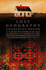 Lost Geography by Charlotte Bacon (Paperback, 2001)