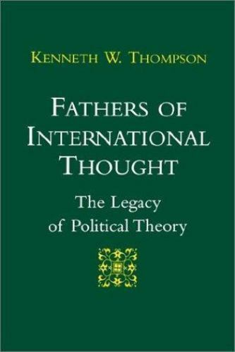 Fathers of International Thought : The Legacy of Political Theory