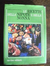 Le ricette della nipote e della nonna di F. Positano De Vincentiis ed. Savino