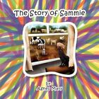 The Story of Sammie 9781456877712 by Agnes Mary Book
