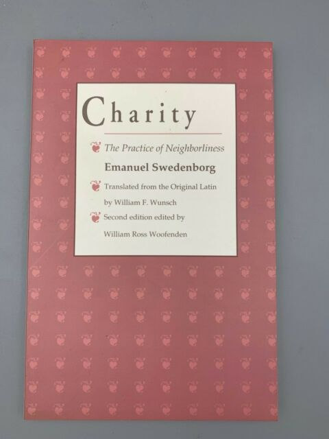 Charity: The Practice of Neighborliness by Emanuel Swedenborg Trans. Wunsch PB