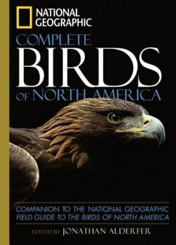 National Geographic Complete Birds Of North America By Jonathan