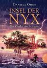 Insel der Nyx 02: Die Kinder der Schatten von Daniela Ohms (2014, Gebundene Ausgabe)
