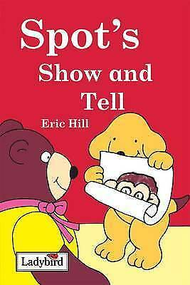 """""""AS NEW"""" Spot's Show and Tell, Hill, Eric, Book"""