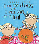 I am Not Sleepy and I Will Not Go to Bed by Lauren Child (Hardback, 2001)
