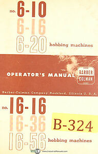 Barber Colman 6-10, 6-16 6-20, Gear Hobbing Machine, Operations Manual Year 1963