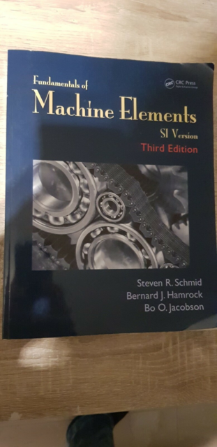 Fundamental of machine elements, Steven R. Schmid