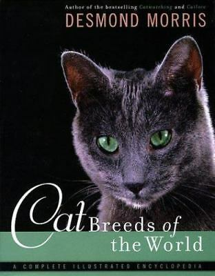 Cat Breeds of the World A Complete Illustrated Encyclopedia by Desmond Morris