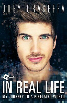 In Real Life: My Journey to a Pixelated World by Joey Graceffa (Paperback Book)