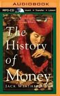 The History of Money by Jack Weatherford (CD-Audio, 2015)